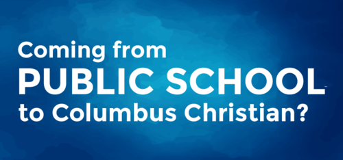 Coming from Public School to Columbus Christian?